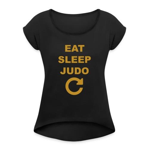 Eat sleep Judo repeat - Koszulka damska z lekko podwiniętymi rękawami