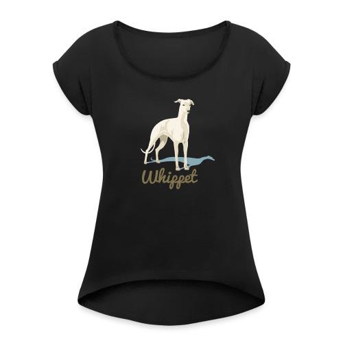 Whippet - Frauen T-Shirt mit gerollten Ärmeln