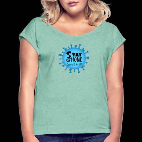 Stay Home (Blue) - Women's T-Shirt with rolled up sleeves