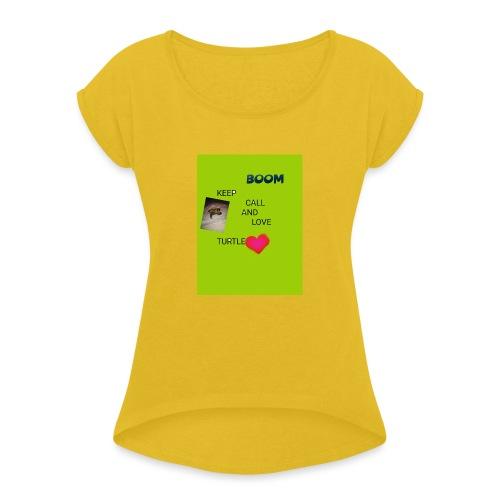 Keep call and love turtle - Naisten T-paita, jossa rullatut hihat