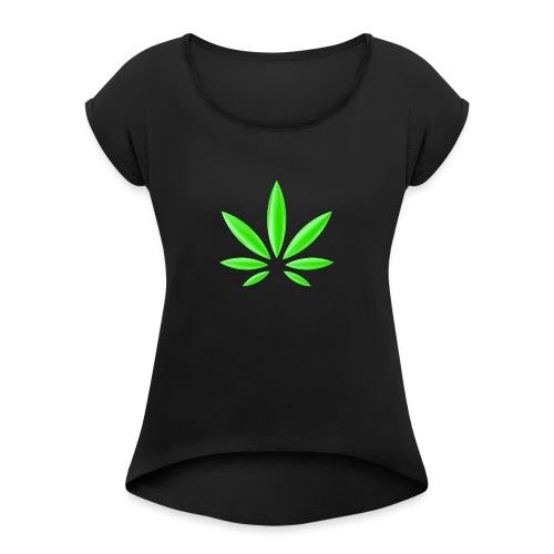 T-Shirt Design für Cannabis - Frauen T-Shirt mit gerollten Ärmeln