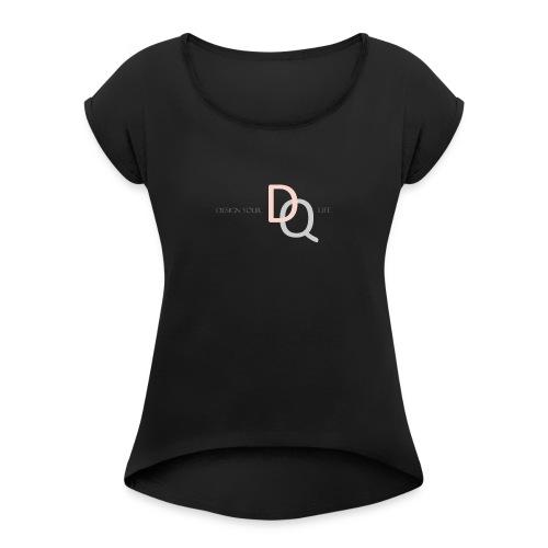 Ddesignerqueen - Vrouwen T-shirt met opgerolde mouwen