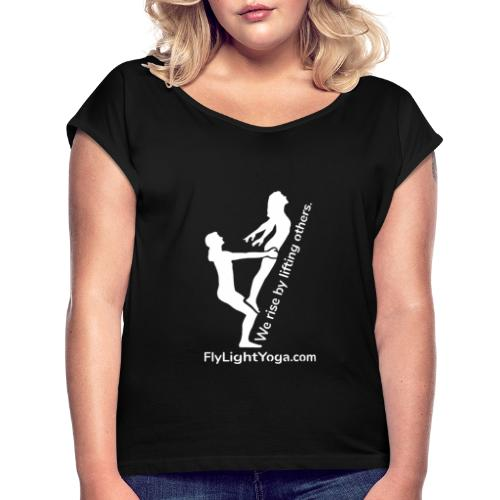 White: We Rise By Lifting Others - AcroYoga - Women's T-Shirt with rolled up sleeves