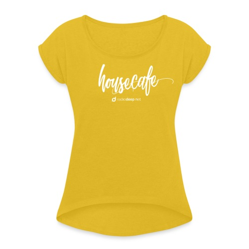 Collection Housecafe - Women's T-Shirt with rolled up sleeves