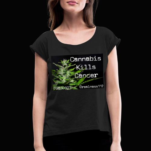 Cannabis Truth!!! Truth T-Shirts!!! #Rebellion - Women's T-Shirt with rolled up sleeves