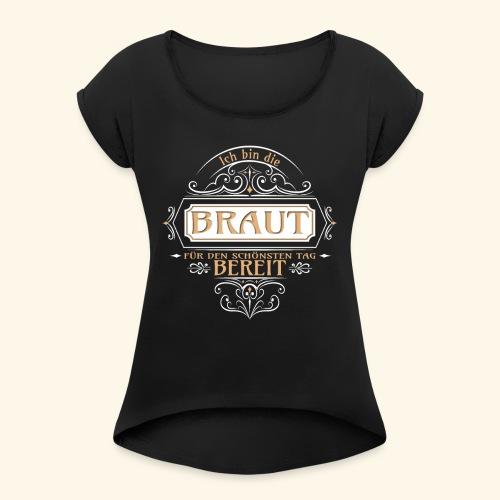 Braut Vintage Junggesellinnenabschied Geschenk - Frauen T-Shirt mit gerollten Ärmeln
