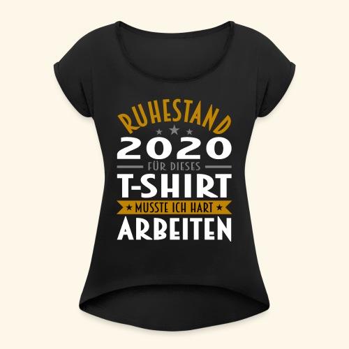 Ruhestand 2020 - Frauen T-Shirt mit gerollten Ärmeln