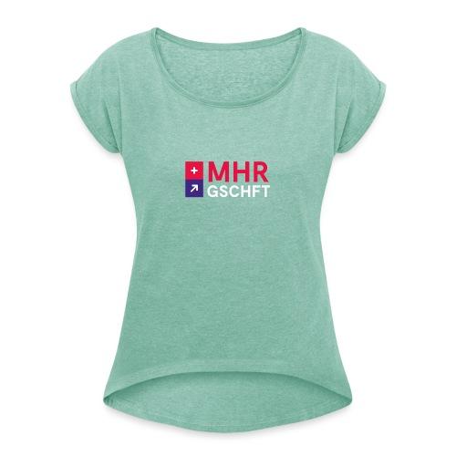 MHR GSCHFT mit Logo - Frauen T-Shirt mit gerollten Ärmeln