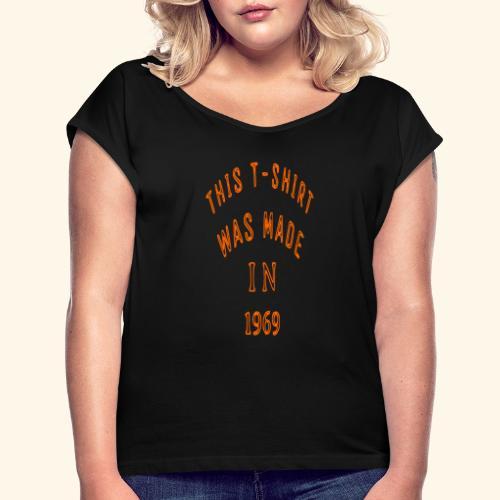 fabriqué en 1969 - T-shirt à manches retroussées Femme