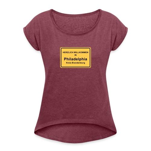 Ortsschild Philadelphia - Frauen T-Shirt mit gerollten Ärmeln