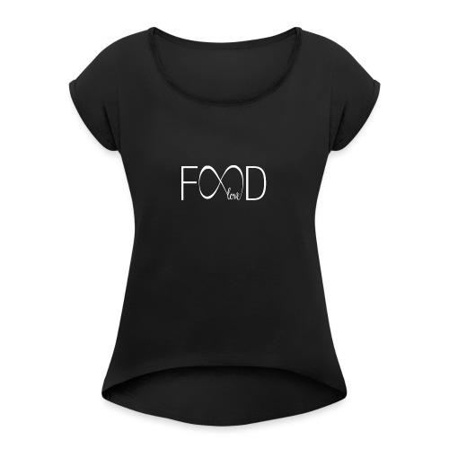 foodlove - Vrouwen T-shirt met opgerolde mouwen