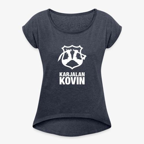 karjalan kovin pysty - Naisten T-paita, jossa rullatut hihat