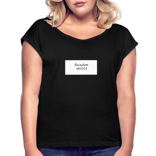 Lustig - Frauen T-Shirt mit gerollten Ärmeln