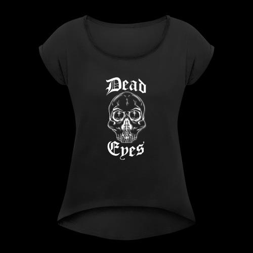 dead eyes logo transparent2 weiß - Frauen T-Shirt mit gerollten Ärmeln