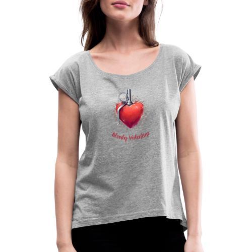 Bloody Valentine Design - Valentinstag Geschenk - Frauen T-Shirt mit gerollten Ärmeln