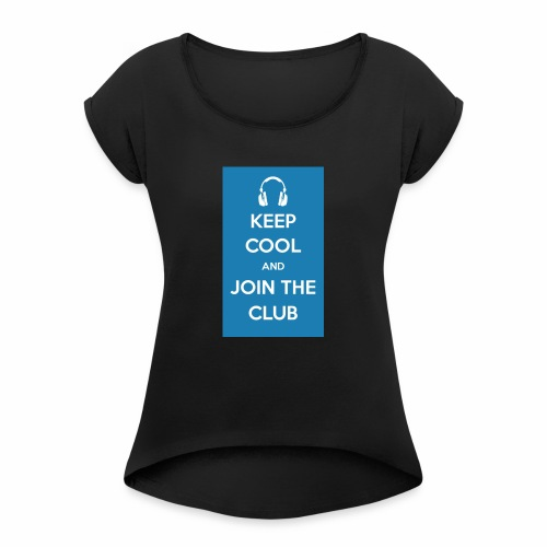 Join the club - Women's T-Shirt with rolled up sleeves