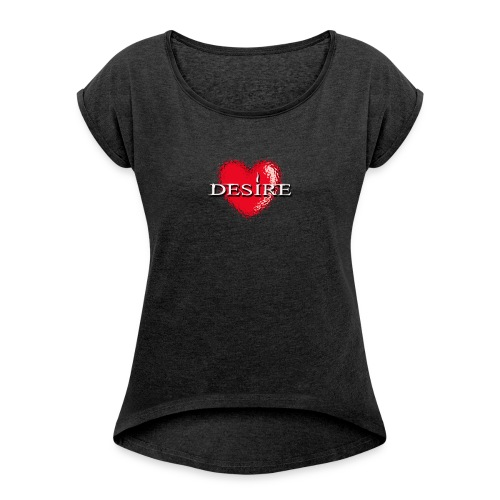 Desire Nightclub - Women's T-Shirt with rolled up sleeves