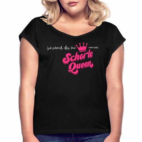 Isch schmeiß alles hie unn werd Schorle Queen - V2 - Frauen T-Shirt mit gerollten Ärmeln