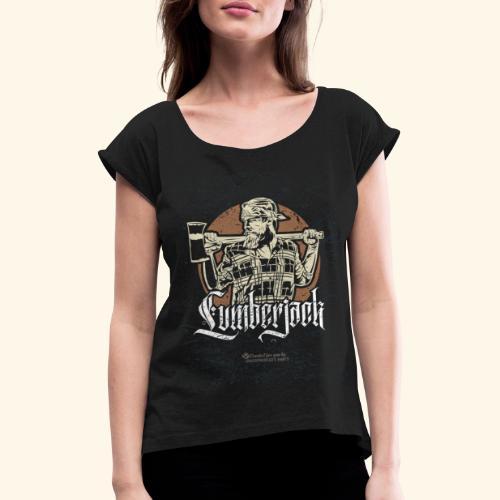 Holzfäller Design Lumberjack - Frauen T-Shirt mit gerollten Ärmeln