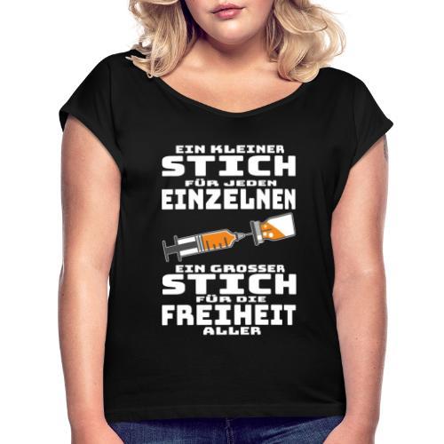 Impfen - Ein kleiner Stich für jeden Einzelnen - Frauen T-Shirt mit gerollten Ärmeln