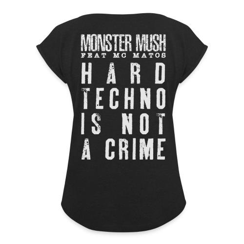 Trivial + Hardtechno is not a crime - T-shirt à manches retroussées Femme