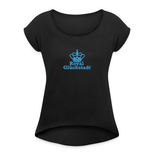 Royal Glückstadt - Frauen T-Shirt mit gerollten Ärmeln