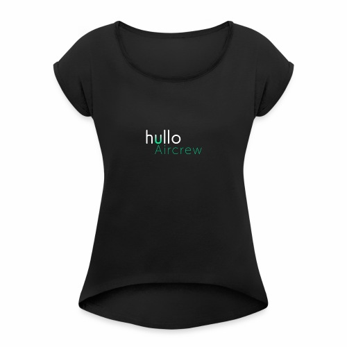 hullo Aircrew Dark - Women's T-Shirt with rolled up sleeves