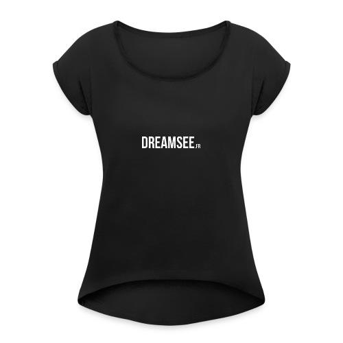 Dreamsee - T-shirt à manches retroussées Femme