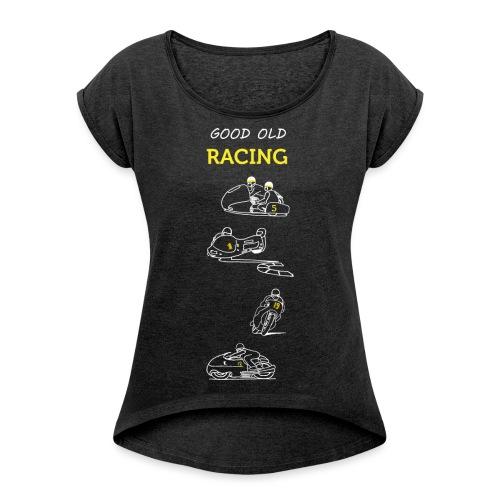 Good old racing - T-shirt à manches retroussées Femme