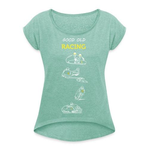 Good old racing - Women's T-Shirt with rolled up sleeves