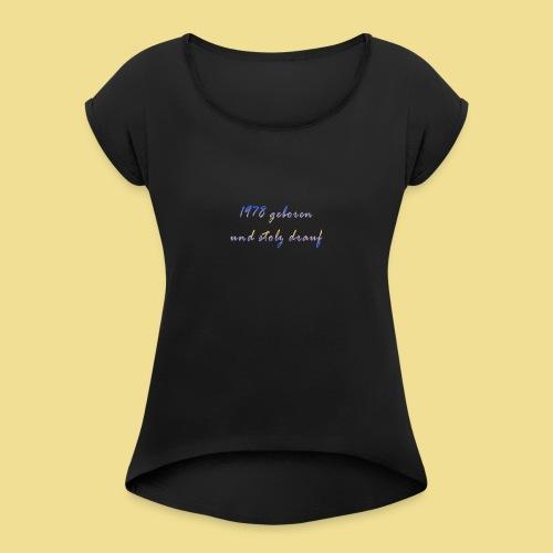 1978 - Frauen T-Shirt mit gerollten Ärmeln