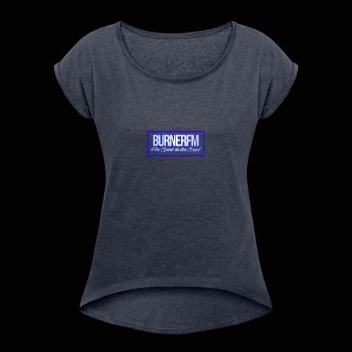 BurnerFM Hier Sürst du den Sound - Frauen T-Shirt mit gerollten Ärmeln