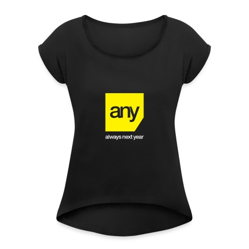 Always Next Year - Women's T-Shirt with rolled up sleeves