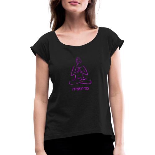 Meditación - escrito en hebreo - Camiseta con manga enrollada mujer