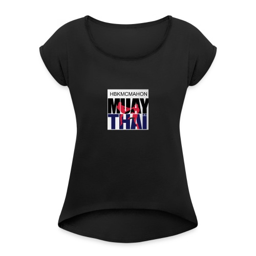 Hbkmcmahon Muay Thai Store - Women's T-Shirt with rolled up sleeves