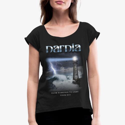 Narnia From Darkness to Light Tour 2019 - Women's T-Shirt with rolled up sleeves