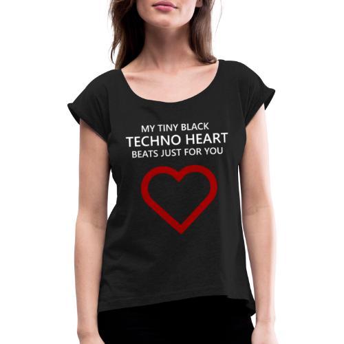 Technoheart Valentine´s - Frauen T-Shirt mit gerollten Ärmeln