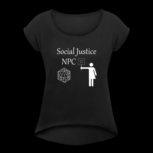 Social Justice NPC - Women's T-Shirt with rolled up sleeves