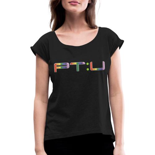 Rainbow PT:U for NHS - Women's T-Shirt with rolled up sleeves