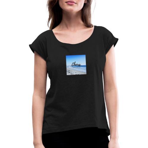 Cheers i love my corona - Frauen T-Shirt mit gerollten Ärmeln