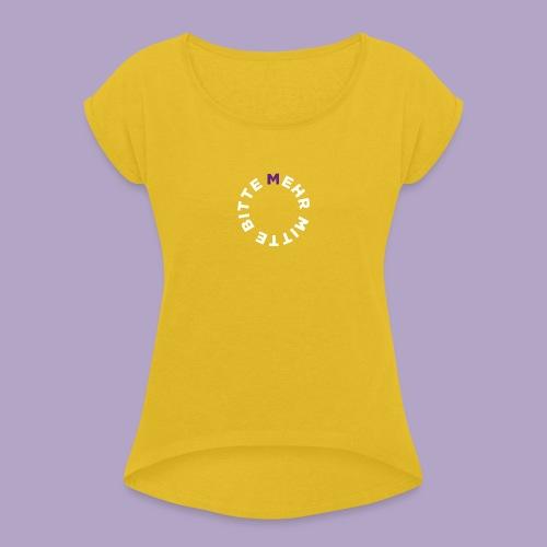 Mehr Mitte Bitte   Julius Raab Stiftung - Frauen T-Shirt mit gerollten Ärmeln