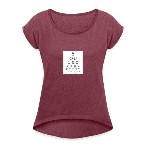 Eye chart - Naisten T-paita, jossa rullatut hihat