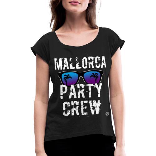 MALLORCA PARTY CREW Shirt - Damen Herren Frauen - Vrouwen T-shirt met opgerolde mouwen