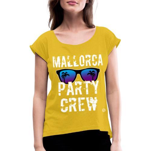 MALLORCA PARTY CREW Shirt - Dames Heren Dames - Vrouwen T-shirt met opgerolde mouwen