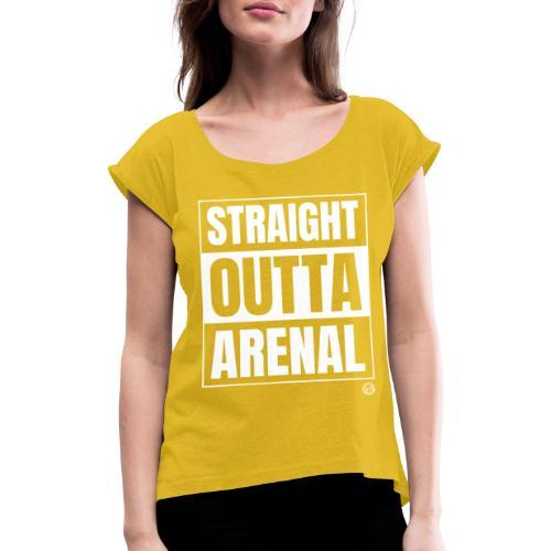 STRAIGHT OUTTA ARENAL Shirt - Malle Mallorca Shirt - Vrouwen T-shirt met opgerolde mouwen