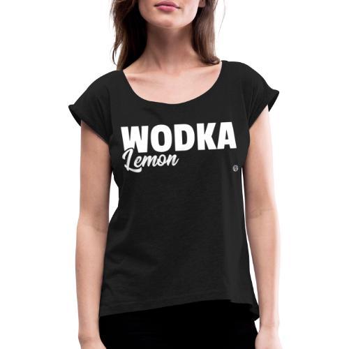 WODKA LEMON SHIRT Vodka Lemon T Shirt Damen Herren - Vrouwen T-shirt met opgerolde mouwen