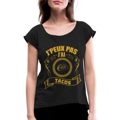 tee shirt humour tacos - T-shirt à manches retroussées Femme