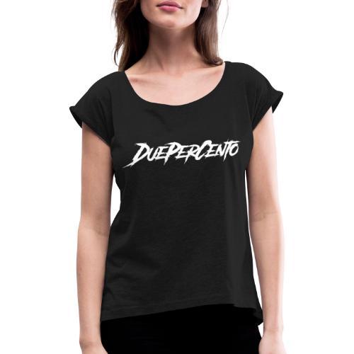 DuePerCento Scritta Bianca - Maglietta da donna con risvolti