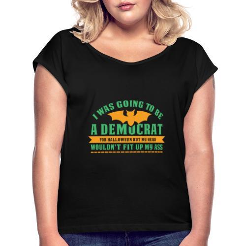 Ich wollte ein Demokrat zu Halloween sein - Frauen T-Shirt mit gerollten Ärmeln