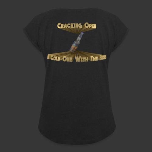 CrackingOpenAColdOneWithTheBois - T-shirt med upprullade ärmar dam